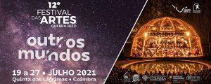 12º Festival das Artes QuebraJazz | Outros Mundos começa dentro de 2 meses